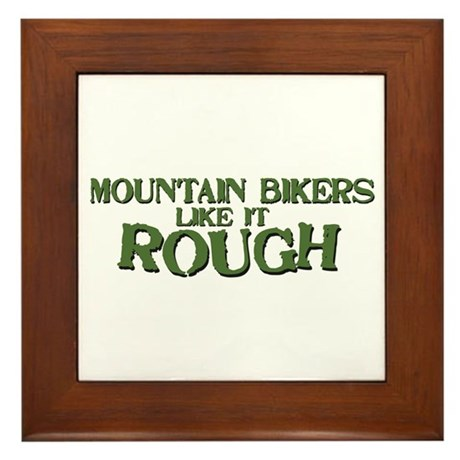 Mt. Bikers Like it Rough Framed Tile