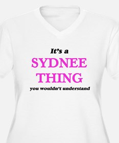 It's a Sydnee thing, you wou Plus Size T-Shirt