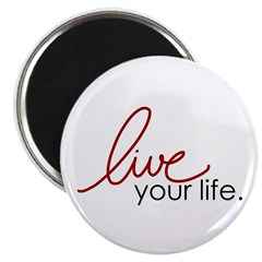 Live Your Life Magnet