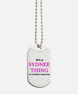 It's a Sydnee thing, you wouldn't Dog Tags