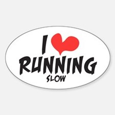 Funny I heart running slow Decal
