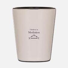 I believe in Mediation Shot Glass