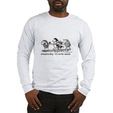 Sheepherding Sissies/Sheltie Long Sleeve T-Shirt