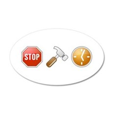 Stop - Hammer - Time 22x14 Oval Wall Peel