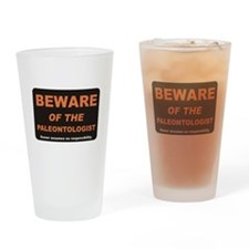 Beware / Paleontologist Drinking Glass