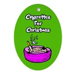 Cigarettes For Christmas Ornament (Oval)