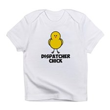 Dispatcher Chick Infant T-Shirt