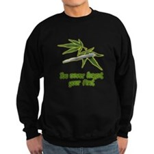 You Never Forget Your First Joint Sweatshirt