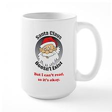 Santa Claus doesn't exist Mug