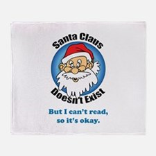 Santa Claus doesn't exist Throw Blanket
