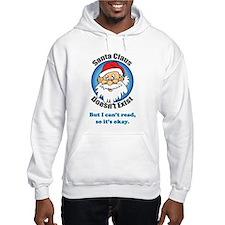 Santa Claus doesn't exist Hoodie
