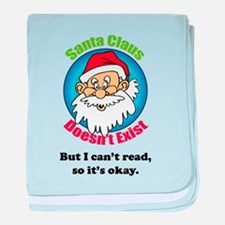 Santa Claus doesn't exist baby blanket