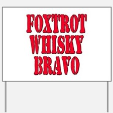 FWB Friends With Benefits Foxtrot Whisky Bravo Yar