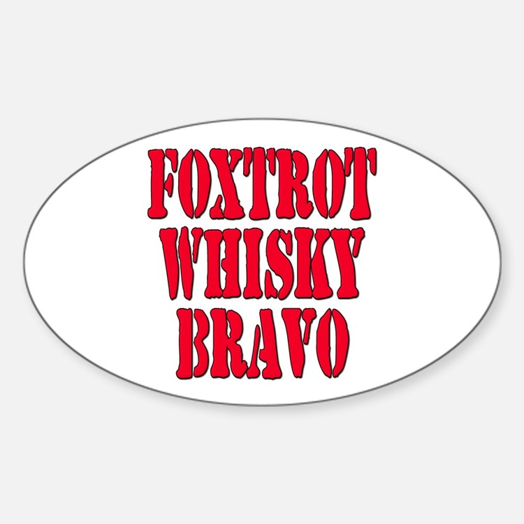 FWB Friends With Benefits Foxtrot Whisky Bravo Sti