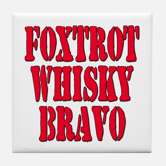 FWB Friends With Benefits Foxtrot Whisky Bravo Til