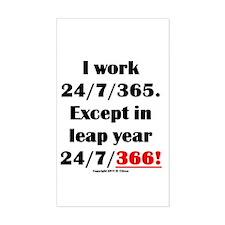 I Work 24/7/366 - Decal