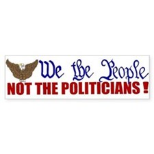 We The People Not The Politic Bumper Sticker