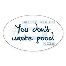 Gibbs' Rules #5 - You Don't Waste Good Oval Sticke