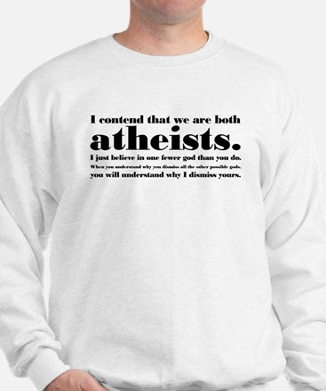 We Are Both Atheists Sweatshirt