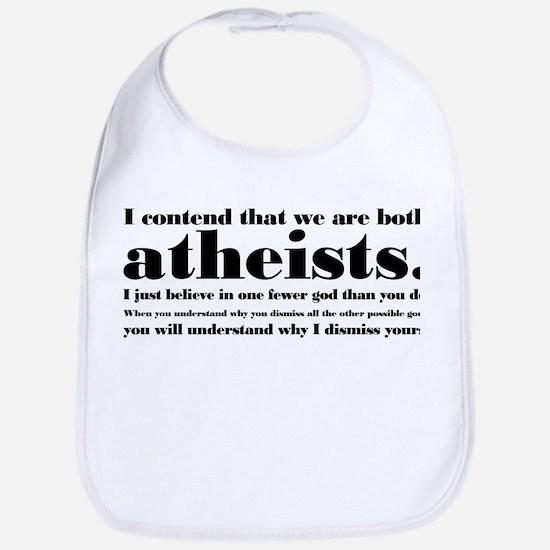 We Are Both Atheists Bib