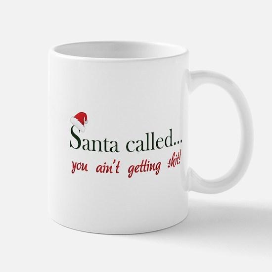 Santa called... Mug