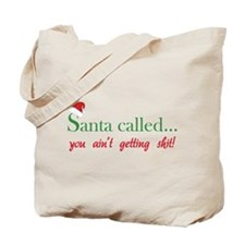 Santa called... Tote Bag