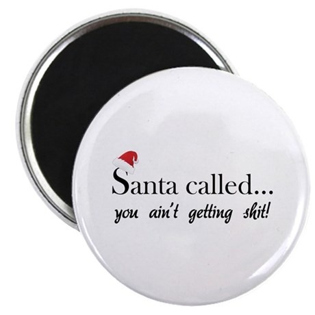 "Santa called... 2.25"" Magnet (100 pack)"