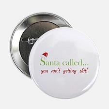 "Santa called... 2.25"" Button (10 pack)"