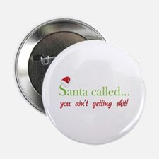 "Santa called... 2.25"" Button (100 pack)"