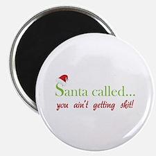"Santa called... 2.25"" Magnet (10 pack)"
