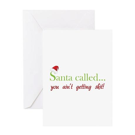 Santa called... Greeting Card
