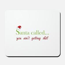 Santa called... Mousepad