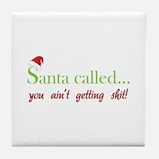 Santa called... Tile Coaster