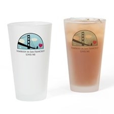 Somebody in San Fran Loves Me Drinking Glass