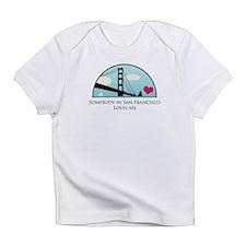 Somebody in San Fran Loves Me Infant T-Shirt