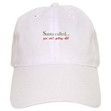Santa called... Baseball Cap