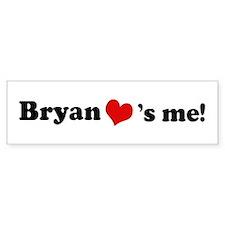 Bryan Loves Me Bumper Bumper Sticker