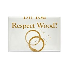Do You Respect Wood Rectangle Magnet