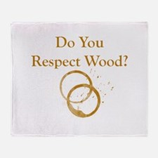 Do You Respect Wood Throw Blanket