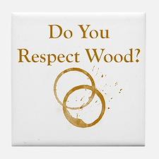 Do You Respect Wood Tile Coaster