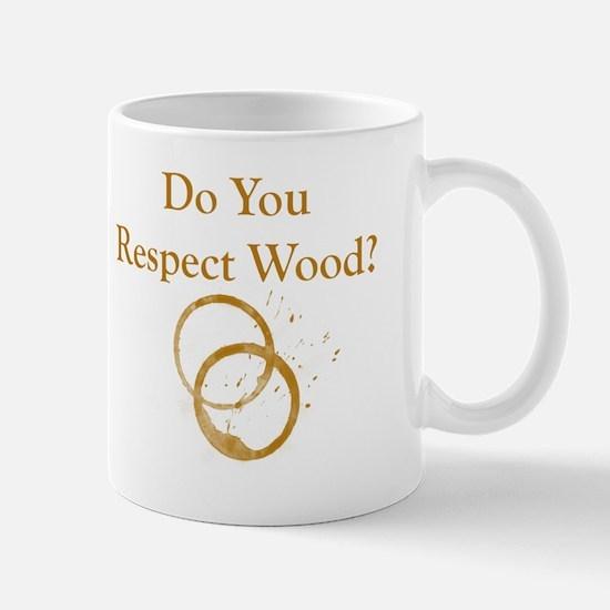 Do You Respect Wood Mug