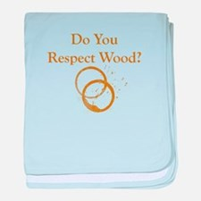 Do You Respect Wood baby blanket