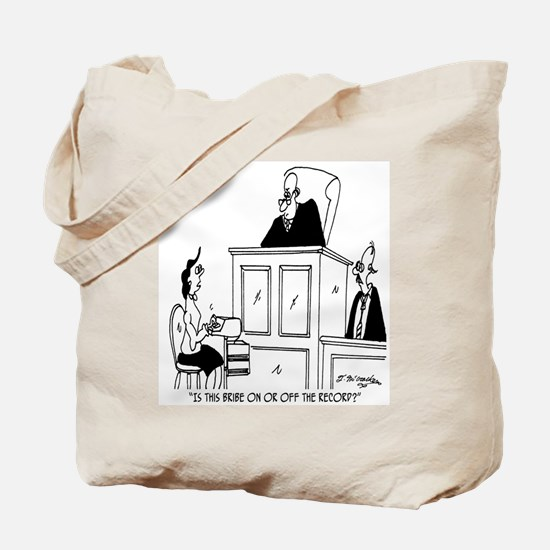 Is This Bribe Off The Record? Tote Bag