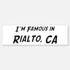 Famous in Rialto Bumper Bumper Bumper Sticker
