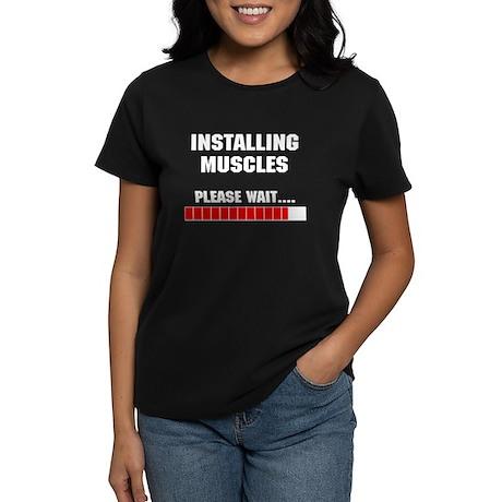 Installing Muscles Women's Dark T-Shirt