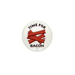 Time For Bacon! Mini Button