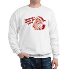 Fruitcake Makes Santa Gassy Sweatshirt