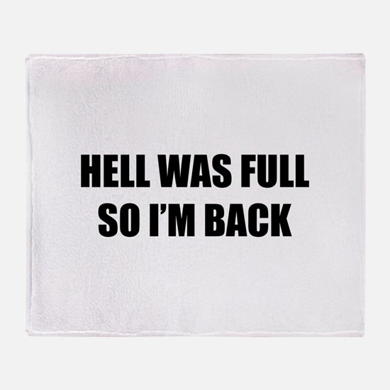 Hell was full Throw Blanket