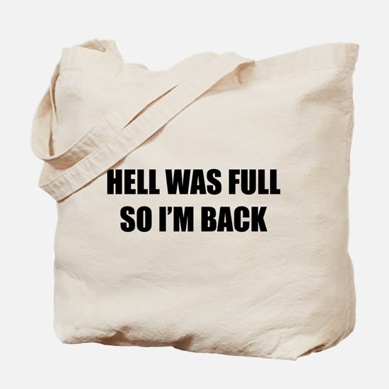 Hell was full Tote Bag