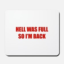 Hell was full Mousepad